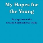 My Hopes for the Young: Excerpts from the Second Shinbashira's Talks